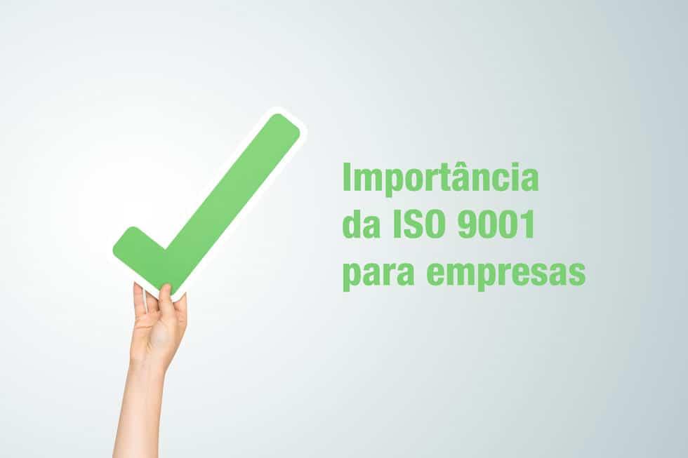 Importância da ISO 9001 para empresas.